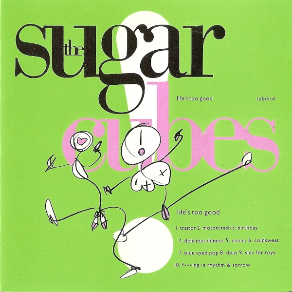 The Sugarcubes 'Life's Too Good'