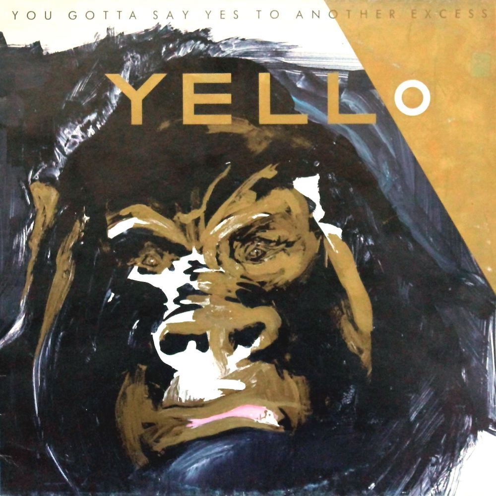 Yello 'You Gotta Say Yes To Another Excess'